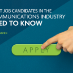 What Job Candidates in the Communications Industry Need to Know